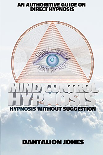 Mind Control Hypnosis: Hypnosis Without Suggestion