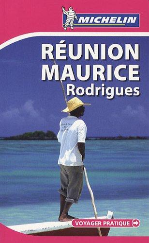REUNION MAURICE RODRIGUES 28013 - VOYAGER PRATIQUE MICHELIN (PRATIQUES/PRAKT. MICHELIN)