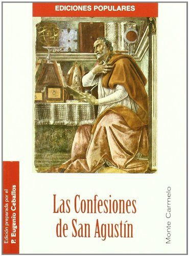 Las Confesiones de San Agustín: Padre y Doctor de la Iglesia (Ediciones Populares)