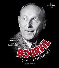 Bourvil : Ca va, ils sont contents par Pascal Delmotte