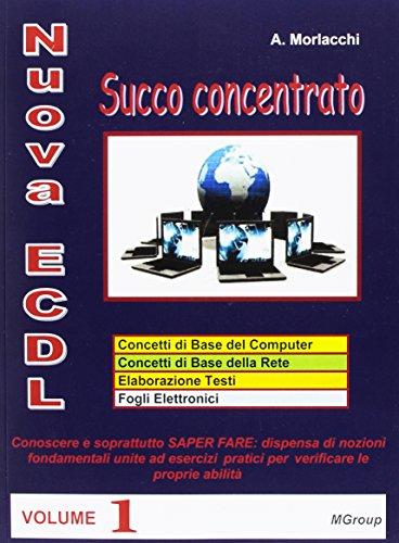 Nuova ECDL. Succo concentrato por Andrea Morlacchi