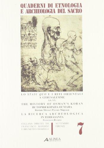 Lo statu quo e i riti orientali a Gerusalemme. The historu of Osman's Koran. La ricerca archeologica di Terrasanta (Quaderni di etnologia archeologia sacro)