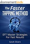 The Faster Tapping Method - EFT Maste...