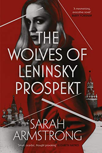 The Wolves of Leninsky Prospekt by [Armstrong, Sarah]