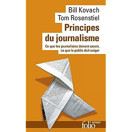 Principes du journalisme. Ce que les journalistes doivent savoir, ce que le public doit exiger (Folio actuel t. 160)