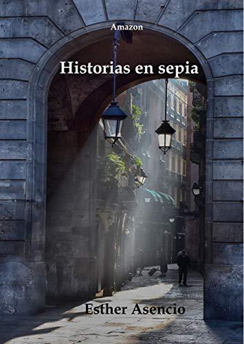 Historias en sepia por Esther Asencio
