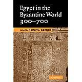 Egypt in the Byzantine World, 300–700