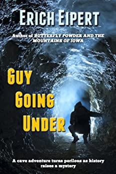Guy Going Under: A Cave Adventure (English Edition) di [Eipert, Erich]