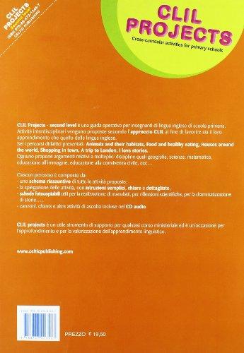 CLIL Projects. Second level. Con CD. Per la Scuola elementare
