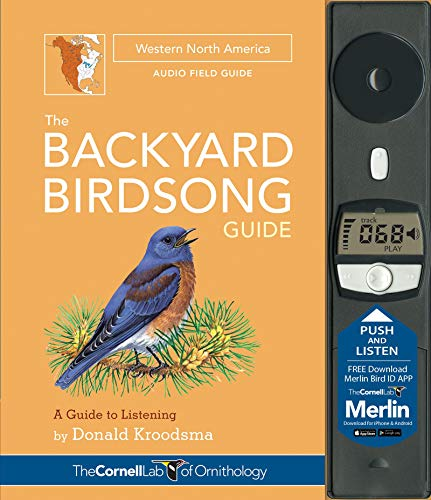 The Backyard Birdsong Guide Western North America  - A Guide to Listening