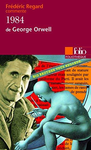 1984 de George Orwell (Essai et dossier) par Frédéric Regard