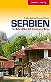 Serbien - Mit Belgrad, Novi Sad, Vojvodina und Donau (Trescher-Reihe Reisen) - Birgitta Gabriela Hannover Moser