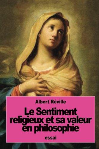 Le Sentiment religieux et sa valeur en philosophie par Albert Réville