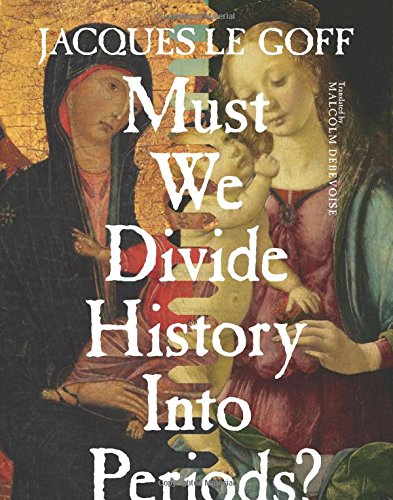 Must We Divide History Into Periods? (European Perspectives)
