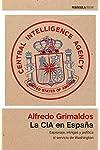 https://libros.plus/la-cia-en-espana-espionaje-intrigas-y-politica-al-servicio-de-washington/