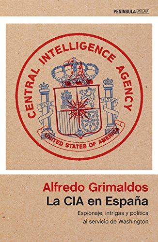 La CIA en España: Espionaje, intrigas y política al servicio de Washington