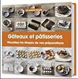 Gâteaux et pâtisserie : Visualisez les étapes de vos préparations