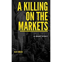 A Killing On The Markets