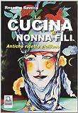 Scarica Libro La cucina di nonna Fili Antiche ricette siciliane (PDF,EPUB,MOBI) Online Italiano Gratis