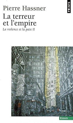 La Terreur et l'Empire. La violence et la paix,T 2 par Pierre Hassner