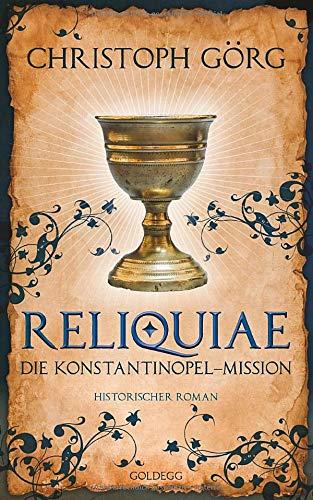"""Reliquiae - Die Konstantinopel-Mission - Mittelalter-Roman über eine Reise quer durch Europa im Jahr 1193. Nachfolgeband von """"Der Troubadour"""""""