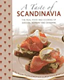 A Taste of Scandinavia: The real food and cooking of Sweden, Norway and Denmark by Mosesson, Anna, Laurence, Janet, Dern, Judith H. (2013) Hardcover