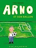 Arno et son ballon   Jagtenberg, Yvonne. Auteur