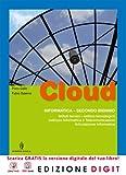 Cloud - Informatici - Volume unico Articolazione Informatica. Con Me book e Contenuti Digitali Integrativi online