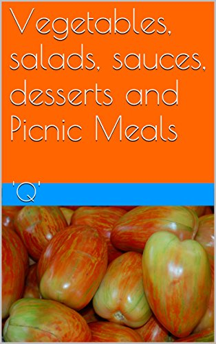 Vegetables, salads, sauces, desserts and Picnic Meals (Cookery Recipes-2) (English Edition) (Pique-sauce)