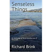 Senseless Things: An Anthology of Social Anxiety from If Percundis