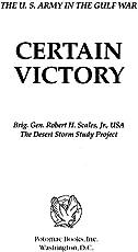 Certain Victory: The U.S. Army in the Gulf War: U.S.Army in the Gulf War (Ausa Book)