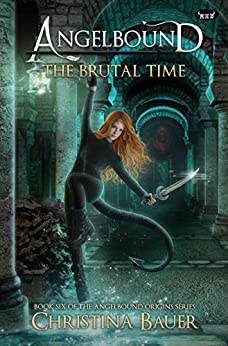 The Brutal Time (Angelbound Origins Book 6) by [Bauer, Christina]