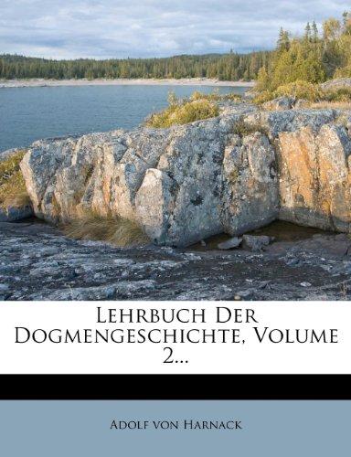 Lehrbuch Der Dogmengeschichte, Volume 2...