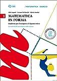 Matematica in forma. Per la Scuola media: 1