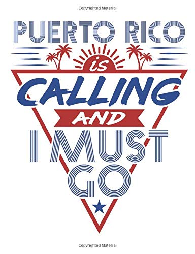 Puerto Rico Is Calling And I Must Go: Travel Notebook, Blank Lined Paperback Travel Planner, 150 pages, college ruled -