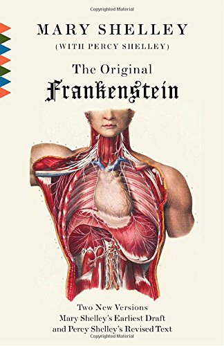 The Original Frankenstein: Or, the Modern Prometheus: The Original Two-Volume Novel of 1816-1817 from the Bodleian Library Manuscripts (Vintage Classics)