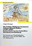 Ein Schüler Balthasar Neumanns: Johann Michael Fischer (1720-1788): Hofarchitekt in den Hochstiften Würzburg und Bamberg; ein Beitrag zum ... Hälfte des 18. Jahrhunderts (Kunstgeschichte) - Jürgen Eminger
