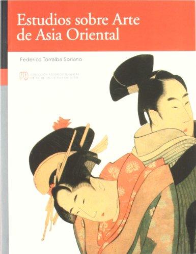 Estudios sobre Arte de Asia Oriental (Colección Federico Torralba)