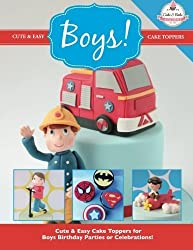Cute & Easy Cake Toppers for BOYS!: Volume 11 (Cute & Easy Cake Toppers Collection) by The Cake & Bake Academy (2015-07-22)