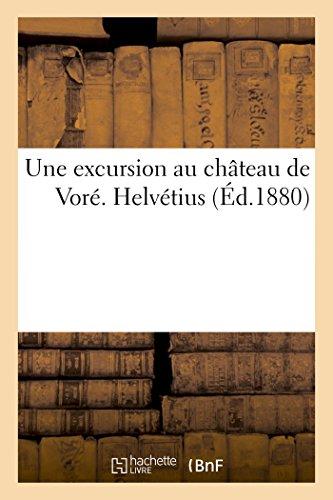 Une excursion au château de Voré. Helvétius, seigneur de Rémalard