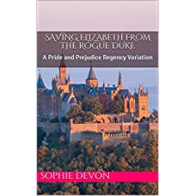 Saving Elizabeth From the Rogue Duke: A Pride and Prejudice Regency Variation (Bonus Book Included) (Love Triangle at Longbourn 1) (English Edition)