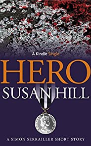 Hero: A Simon Serrailler Short Story (Kindle Single)