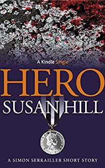 Hero: A Simon Serrailler Short Story (Kindle Single) by [Hill, Susan]