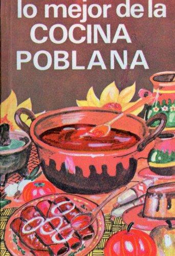 Lo mejor de la Cocina Poblana Mexicana de [Tajonar, Laura Elena Sámano]