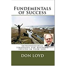 Fundamentals of Success: Entrepreneurial Strategies for Defining Success  (English Edition)