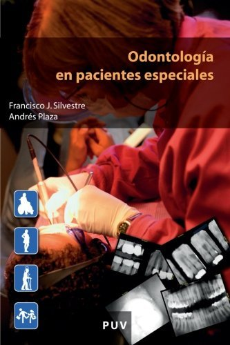 Odontolog??a en pacientes especiales (Spanish Edition) by Francisco Javier Silvestre Donat Y Andr??s Plaza Costa (2009-06-15)
