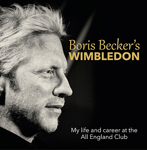 Boris Becker's Wimbledon (English Edition) por Boris Becker and Chris Bower