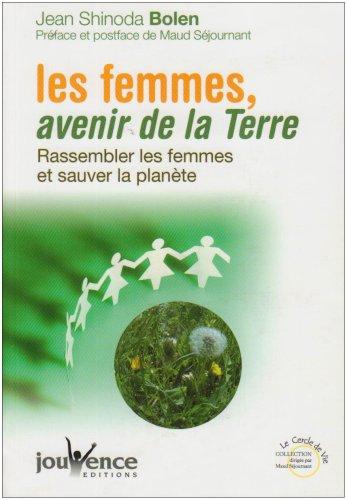 Les femmes, avenir de la Terre : Rassembler les femmes et sauver la plante