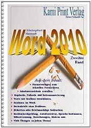 Microsoft Word 2010 - 2. Band: Schulungsbuch mit vielen integrierten Übungen, komplett in Farbe! Übungstexte auf Diskette anbei!