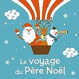 Mes petites histoires de Noël - Le voyage du Père Noël